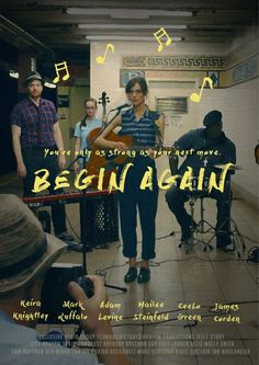 begin again poster redesign. Film Poster Design, Poster S, Graphic Design Posters, Cinema Posters, Film Posters, Begin Again Movie, Por Tras Das Cameras, Good Movies To Watch, Alternative Movie Posters