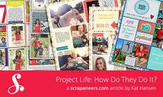 Project Life: How Do They Do It? Interviews with 3 accomplished project lifers.