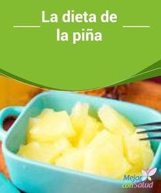 La dieta de la piña La piña está llena de propiedades antioxidantes, saciantes, diuréticas y digestivas, gracias a esto se convierte en una aliada muy especial para eliminar las toxinas y desechos a través de la orina.