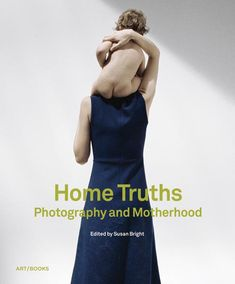 Susan Bright Contemporary Art Artists, Book Art, Gender Roles, Truths, Photographers, Mothers, Identity, Traveling, Author