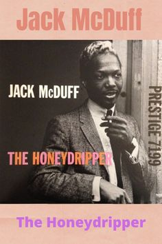 """The Honeydripper"" (Joe Liggins) from an album ""The Honeydripper"" Personnel: Jack McDuff - organ Jimmy Forrest - tenor saxophone Grant Green - Soul Jazz, Jaz Z, Jazz Music, The Duff, The Prestige, Brother, Album, Fictional Characters, Jazz"