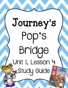 Pop's Bridge - Vocabulary Study GuideUnit 1, Lesson 4 Journey's by Houghton MifflinStudy Guide includes:- Matching Definitions to Terms- Context Clues (Multiple Choice)Perfect for an extra vocabulary review prior to the lesson vocabulary test!