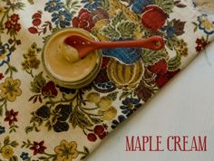 DIY Gift: Maple Cream and other AWSOME recipe gifts!