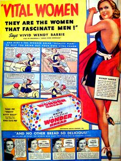 "1957 Wonder Bread ad.  Eating it makes women ""vital"" and more fascinating to men..."