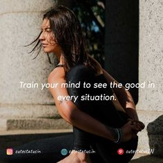 Train your mind to see the good in every situation. #Life #LifeQuotes #LifeStatus #Train #Mind #Situation