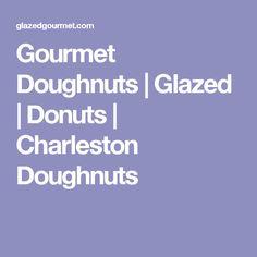 Gourmet Doughnuts   Glazed   Donuts   Charleston Doughnuts