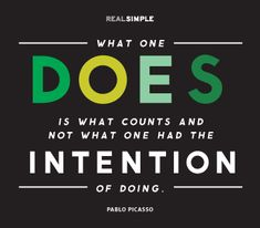 Good intentions never get rave reviews, but doing something good will make you a winner every time.