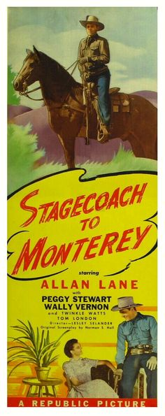 STAGECOACH TO MONTEREY (1944) - Allan Lane - Peggy Stewart - Directed by Lesley Selander - Republic Pictures Insert Movie Poster.