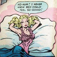 """Comic Girls Say."""" I never knew bed could feel this good """". Comics Vintage, Old Comics, Comics Girls, Vintage Cartoon, Retro Cartoons, Art Pop, Pop Art Girl, Up Girl, Robert Rauschenberg"""