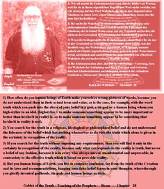 3) If you search for the truth without imposing any requirements, then you will find it only in the certainty in recognition of the reality, because only what corresponds to the reality is truth, but never a belief of any fashion, because it is in every wise always unreal, unsubstantial and unprovable, in contrariety to the effective truth which is based on provable reality.   4) But you human beings of Earth, you live in complete confusion, far from the truth of the Creation and its laws…