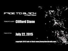 Ep. 292 FADE to BLACK Jimmy Church w/ Clifford Stone UFO LIVE on air - Published on Aug 14, 2015 Clifford Stone joins us and we discuss his entire life of research and involvement with UFO recovery, interaction and disclosre of FOIA documents. We talk about his conversations with the ET, Corona and what he has revealed about other famous UFO cases. #f2b #KGRA