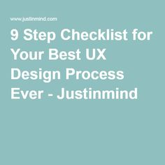 9 Step Checklist for Your Best UX Design Process Ever - Justinmind