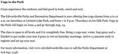 Edwardsville Rec Dept is now offering free yoga classes Sat, 9a-10a, Leclaire Park, & Thu, 7p-8p at Joe Glik Park June 4 - Aug 29  http://www.stltoday.com/suburban-journals/illinois/news/edwardsville-news-and-events-for-the-week-of-may/article_dc94cc98-070f-5143-8ecd-53bceb16d81d.html