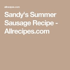 Sandy's Summer Sausage Recipe - Allrecipes.com