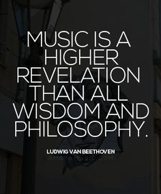 Beethoven's quote on the preeminence of music.
