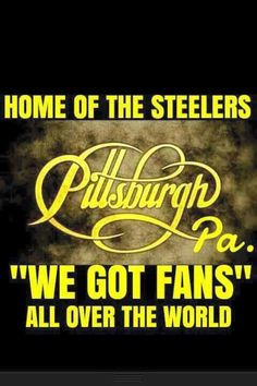 """We Got Fans"" Pittsburgh Steelers Wallpaper, Pittsburgh Sports, Pittsburgh Pirates, Indianapolis Colts, Cincinnati Reds, Pitsburgh Steelers, Steelers Stuff, Steeler Nation, World Of Sports"