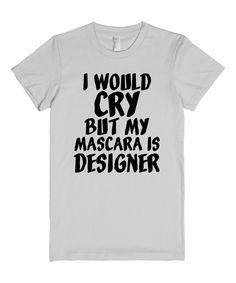 Silver 'My Mascara Is Designer' Crewneck Tee by Skreened #zulily #zulilyfinds