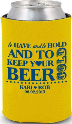 Website to customize wedding koozies --- Vegas Bound, TOTALLY perfect for all attendees :). Root beer for the kiddos and in a different color beer or mixers for the adults :-).