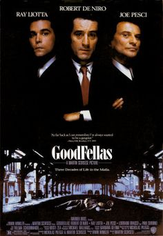 Good Fellas (1990) Martin Scorsese-- Henry Hill and his friends work their way up through the mob hierarchy.