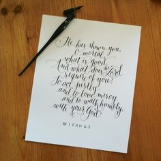 Calligraphy scripture verse: Micah 6:8 by Jessica Albers  Check out her online store for great, unique gifts for Christmas, birthday's or other special occasions. Wedding Calligraphy too!