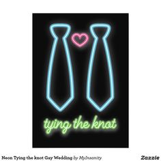 Modern and fun gay invitation. Fabulous faux neon lights in two neck ties and a heart feature in this gay wedding invitation. Perfect for a ceremony full of light and eccentric! Tying the knot now!  Visit our stores for more creative cards and if you can't find exactly what you like, send us a message and we will do our best to design your dream wedding invitation!