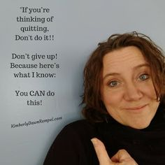 InScribe Writers Online: If You're Thinking of Quitting, Don't Do It!