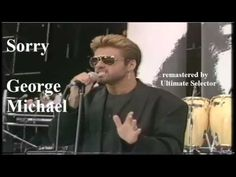 Sorry - George Michael remastered Ultimate Selector - YouTube