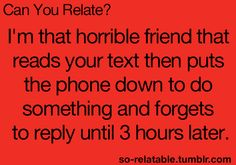It's an accident. I'm easily distracted while texting... :\