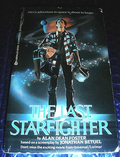 THE LAST STARFIGHTER ~ BY ALAN DEAN FOSTER ~ JUNE 1984 MOVIE TIE-IN PB BOOK > http://www.ebay.com/itm/LAST-STARFIGHTER-ALAN-DEAN-FOSTER-JUNE-1984-MOVIE-TIE-IN-PB-BOOK-/180864781512