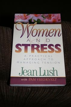 Women and Stress a must read stress can be a killer, may help you understand and feel better.