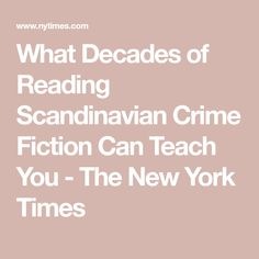 What Decades Of Reading Scandinavian Crime Fiction Can Teach You In 2020 Crime Fiction Fiction Teaching
