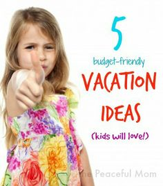 5 Budget-Friendly Vacation Ideas Kids Will Love - The Peaceful Mom