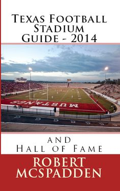 Texas Football Stadium - 2014  and Hall of Fame.  Available on Amazon.