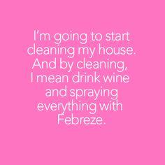 Febreze makes everything better.