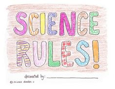 FREE Science Rules! Coloring Activity by Science Doodles. If your kids are bored and you need something for them to do to give you some peace and quiet.... it's free.