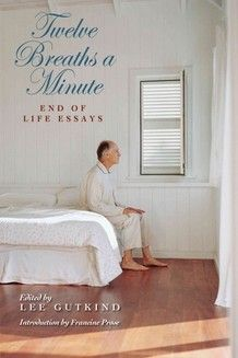 """""""Lee Gutkind's essay collection, Twelve Breaths a Minute, captures the experiences of doctors, caregivers, family members, 911 dispatchers and others who have learned valuable lessons from witnessing life's final moments."""" via @nprnews"""