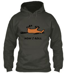 Trying to get 20 sweatshirts/t-shirts sold so this horse sweatshirt will print! Great gift for horse lovers!  Can be purchased now from Sunfrog!   https://www.sunfrog.com/How-I-Roll--Charcoal-Hoodie.html?7528  2015 Campaign in time for Christmas! https://teespring.com/how-i-roll-is-back-for-2015#pid=212&cid=5827&sid=front