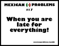 Pos it's rude if we get there on time, ¿que no? I mean, yo no quiero llegar a barrer...