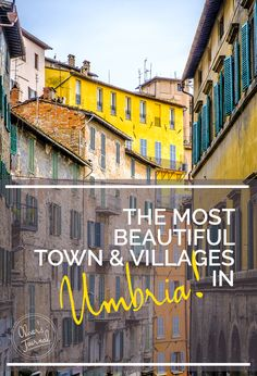 7 of the Most Beautiful Towns and Villages in Umbria | Oliver's Travels