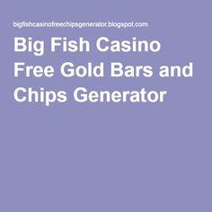 get free gold big fish casino