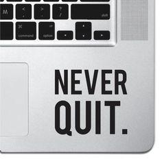 Never Quit Macbook Pro Air Keyboard Sticker iPad Decal Motivational Text Sticker