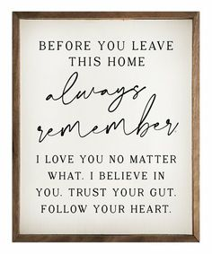 Diy Signs, Wall Signs, Always Remember Me, Encouragement, Interior Minimalista, Uplifting Messages, Frames On Wall, Framed Wall, Deco Design