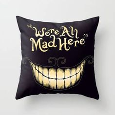 $13.00 https://www.etsy.com/listing/192981230/were-all-mad-here-cheshire-cat-alice-in?ref=market                                                                                                                                                                                 More