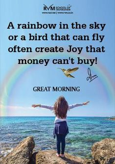 A rainbow in the sky or a bird that can fly often create Joy that money can't buy! Happy Morning Quotes, Morning Greetings Quotes, Good Morning Messages, Good Morning Images, Good Night I Love You, Good Morning Good Night, Morning Wish, Rainbow Quote, Rainbow Sky