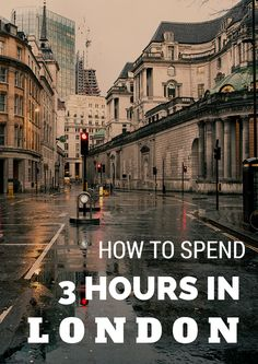 How to spend 3 Hours in London