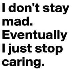 50 I Don't Care Quotes and Sayings You Dont Care Quotes, Stop Caring Quotes, Don't Care Quotes, Truth Quotes, Mood Quotes, Quotes To Live By, Funny Quotes, Life Quotes, Qoutes