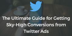 How to optimize your #Twitter ads for maximum conversions. #SMM #PPC