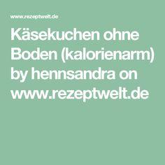 Käsekuchen ohne Boden (kalorienarm) by hennsandra on www.rezeptwelt.de