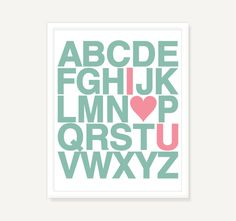 Alphabet Poster I Love You - Custom Nursery Decor Kids Wall Art Baby Typography Print Wall Decor - 11x14 Poster Print. $21.00, via Etsy.