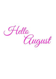 a spectacular start: Photo August Rush, Hello August, August Month, New Month Wishes, New Month Quotes, All The Months, Birthday Month, Happy Tuesday, Summer Months